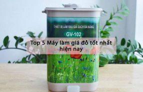 top-5-may-lam-gia-do-tot-nhat-hien-nay